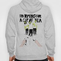 Dying For A Cup Of Tea Hoody