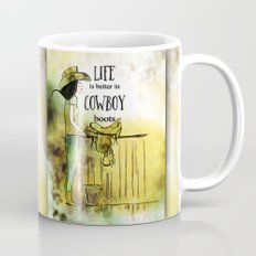 Life is better in Cowboy Boots Cowgirl Mug