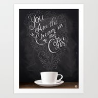 You're The Cream In My C… Art Print