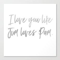 Like Jim Loves Pam Canvas Print