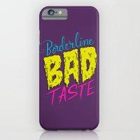 Borderline Bad Taste iPhone 6 Slim Case