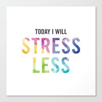 New Year's Resolution - TODAY I WILL STRESS LESS Canvas Print