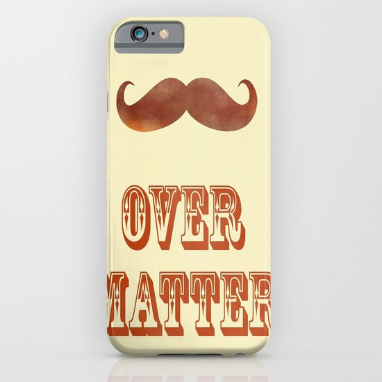 Mustache Over Matter iPhone & iPod Case