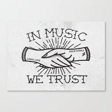 In Music We Trust Canvas Print