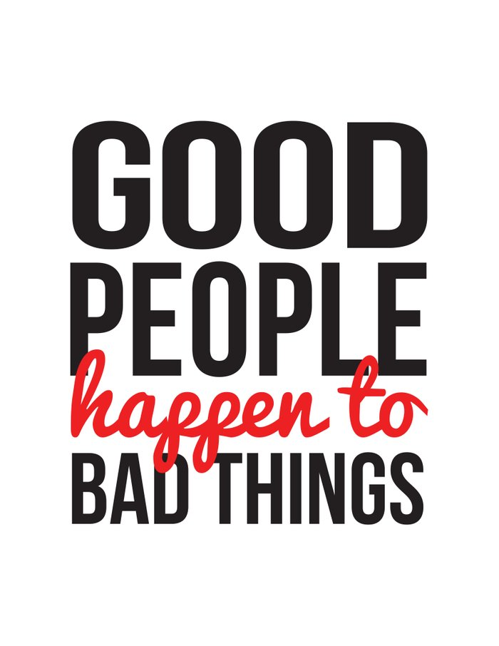 Good people happen to bad things art print by amen society6
