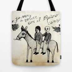 And you will return with your horse tired Tote Bag