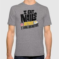 I Eat Nails BEFORE Break… Mens Fitted Tee Tri-Grey SMALL