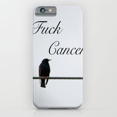 Give Cancer the Bird Slim Case iPhone 6s