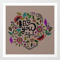 Be You-Tiful (color variation) Art Print