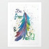 Be Free Be Wild Art Print