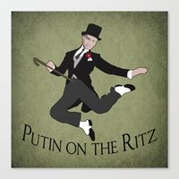 Putin on the Ritz Canvas Print