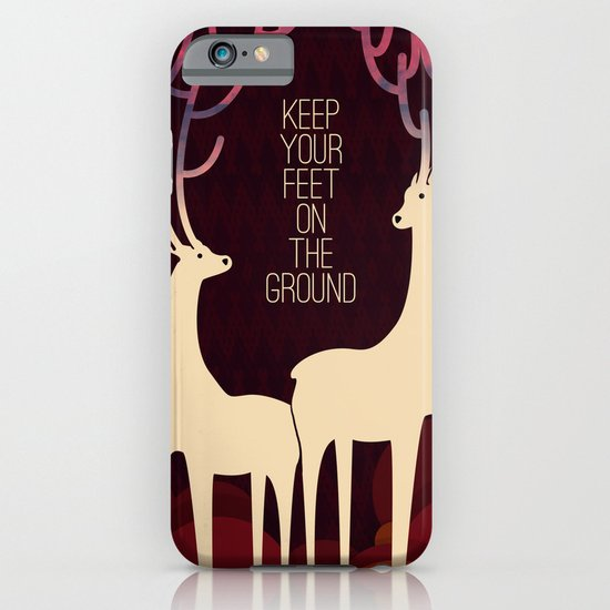 Keep your feet on the ground iPhone & iPod Case