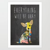 Everything Will Be Ok Ty… Art Print