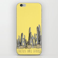 Cactus are Boring iPhone & iPod Skin