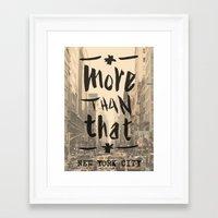 More Than That - New Yor… Framed Art Print