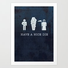 HAVE A NICE DIE - Black Humor | Funny | Vector | Goth | Black and White | Nerd | Vintage Art Print