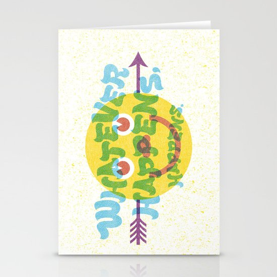 Whatever Happens, Happens. Stationery Card