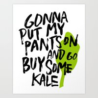 Gonna Put My Pants On An… Art Print