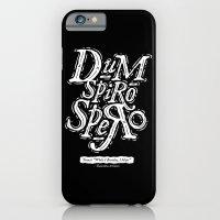 Dum Spiro Spero iPhone 6 Slim Case