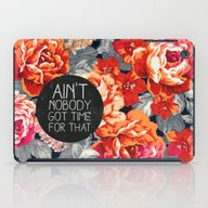 iPad Case featuring Ain't Nobody Got Time Fo… by Sara Eshak