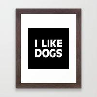 I Like Dogs  Framed Art Print