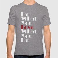 Do What You LOVE What You Do Mens Fitted Tee Tri-Grey SMALL