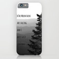 The Mountains are Calling and I must go - John Muir iPhone 6 Slim Case