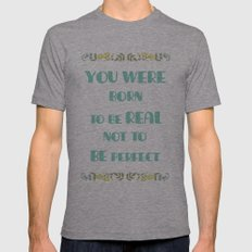 You were born to be real not to be perfect - Inspirational Quote Mens Fitted Tee Athletic Grey SMALL