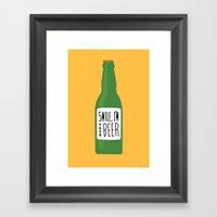 Smile, I'm Your Beer Framed Art Print