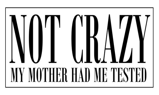 NOT CRAZY Art Print