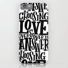 CHOOSE LOVE iPhone 6 Slim Case