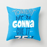 Give It 35% Throw Pillow