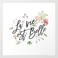 La Vie Est Belle Art Print