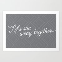 Run Away Together Art Print