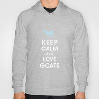 Keep Calm And Love Goats Hoody