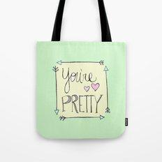 You're Pretty Tote Bag