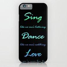 Sing, Dance, Love Slim Case iPhone 6s