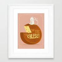 You are the Cheese! Framed Art Print