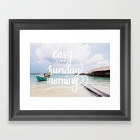 Easy Like Sunday Morning Framed Art Print