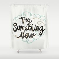 Try Something New Shower Curtain