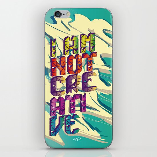 I AM NOT CREATIVE iPhone & iPod Skin
