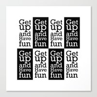 Get up and have fun Canvas Print
