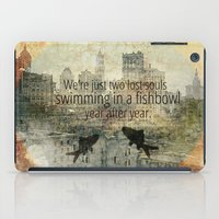 We're Just Two Lost Souls iPad Case