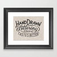 hand drawn lettering ALWAYS tastes better Framed Art Print