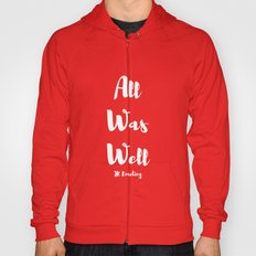 All Was Well Hoody