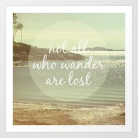 Not All Who Wander Are L… Art Print