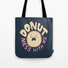 Donut Mess With Me Tote Bag