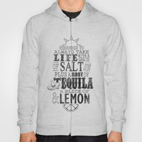 Life is like a bottle of Tequila... Hoody