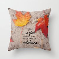 Octobers. Throw Pillow