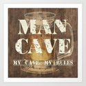 Man Cave My Rules Art Print